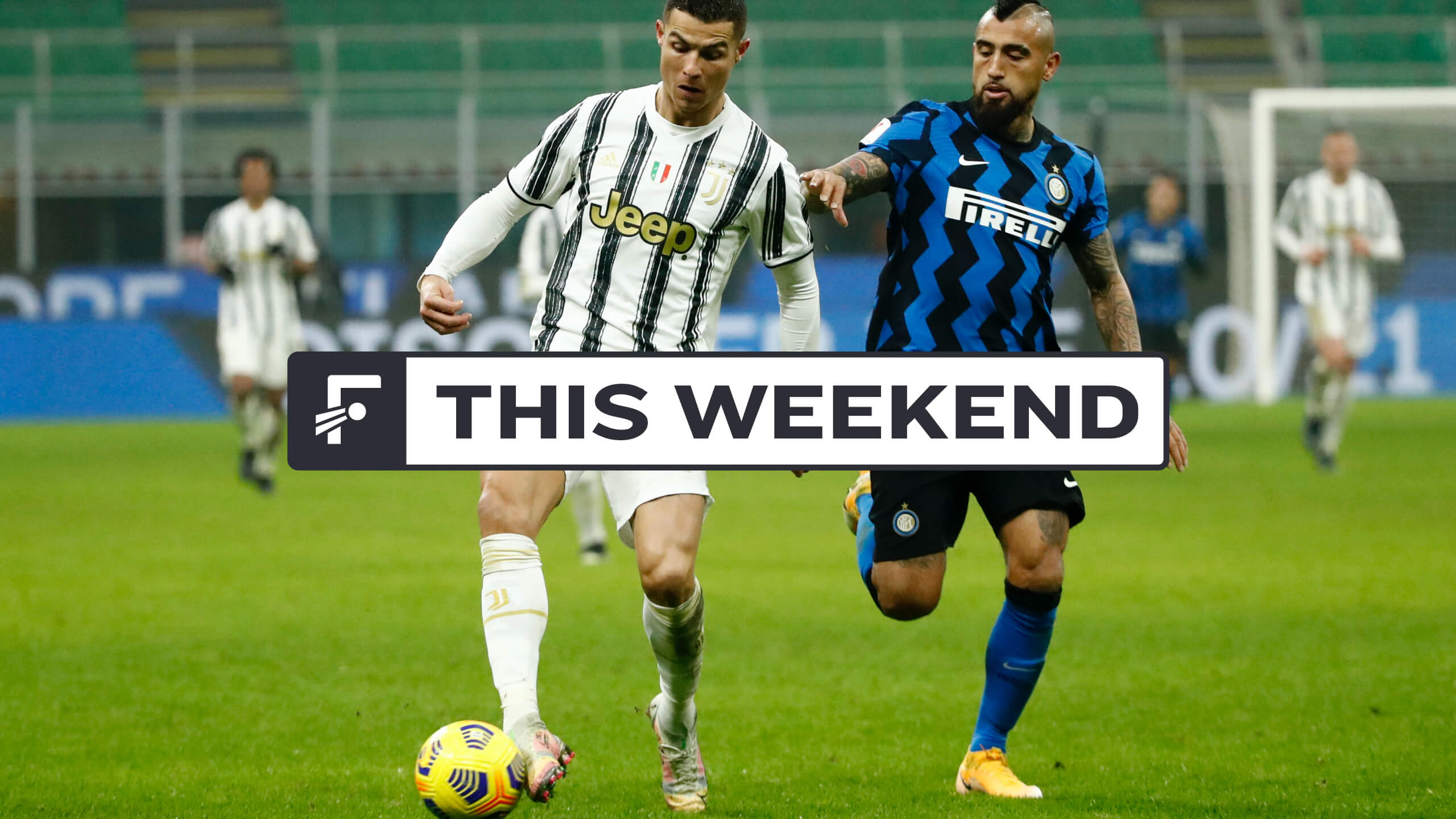 This Weekend: Derby d'Italia, FA Cup Final, Turkey's title battle and Superclásico